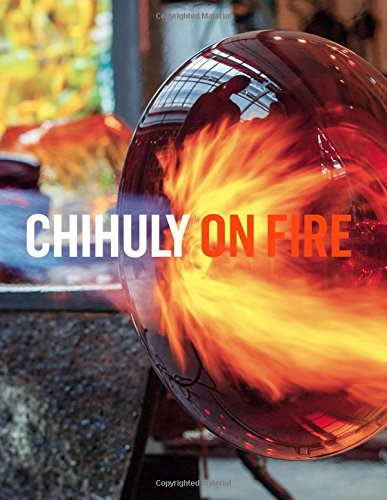 Chihuly on Fire (Dale Chihuly Glas)