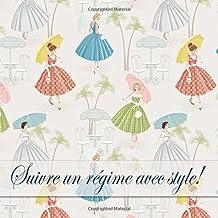Suivre un regime avec style: French Edition, 3 Month Food Journal