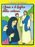 I miracoli da colorare. Gesù e il figlio della vedova