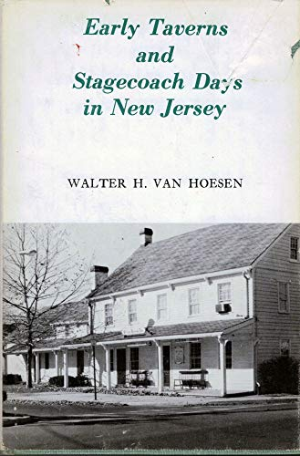 Early Taverns and Stagecoach Days in New Jersey Coaching Taverns