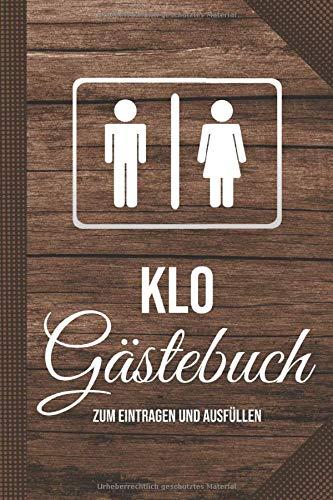 Klo Gästebuch Zum Eintragen Und Ausfüllen: Eintragbuch Für Toilettengäste A5 - Zur Erinnerung an Besucher und Gäste auf der Toilette - Als tolles Geschenk für Frauen und Männer