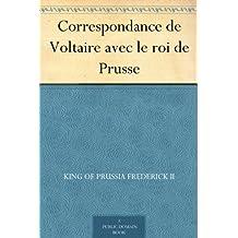 Correspondance de Voltaire avec le roi de Prusse (French Edition)