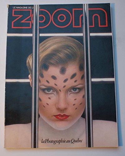 ZOOM [No 77] - LA PHOTOGRAPHIE AU QUEBEC MICHEL PILON - YVES AUBRY - JEROME HINSTIN - LOUISE DE GROSBOIS - SERGE JAUVIN - D. KIEFFER - ANDRE PANNETON - P.PAUL TREMBLAY - RENE DE CARUFEL - LOUIS PEPIN - M. DUBREUIL ET P. LABELLE - M. GASCON - P. VERONNEAU - P FREMOND - LE PENTAX LX PAR CHENZ