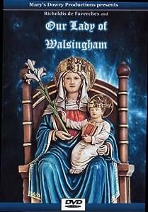 Richeldis de Faverches and Our Lady of Walsingham, Walsingham, England, Catholic, Pilgrims Way, Holy House, Loreto, History of England, English Saints, Shrine, Henry VIII, Catholic Pilgrimages, Christianity, Faith and Spirituality