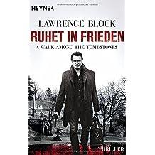 Ruhet in Frieden. A Walk Among the Tombstones: Thriller