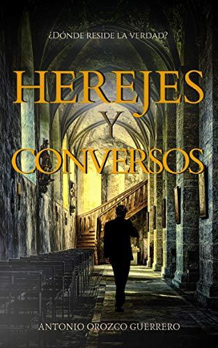 Resultado de imagen de Antonio Orozco Guerrero Herejes y conversos