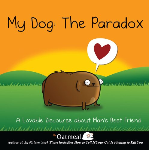 My Dog: The Paradox (The Oatmeal)