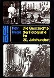 Geschichte der Fotografie im 20. Jahrhundert. Von der Kunstfotografie bis zum Bildjournalismus
