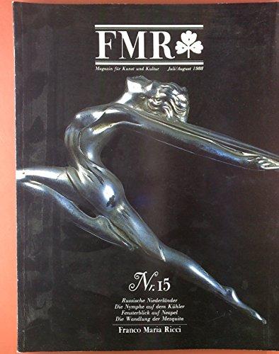 FMR, Magazin für Kunst und Kultur. Juli / August 1988. Nr. 15, Bd. III. Francis Haskell: Flämische Malerei aus der UdSSR; Giuseppr Sirignamo: Kühlerfiguren; Th. Jones; Mesquita.