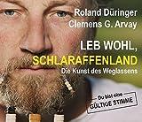 Roland Düringer ´Leb wohl, Schlaraffenland: Die Kunst des Weglassens´