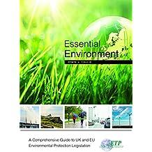 Essential Environment - a Comprehensive Guide to UK & EU Environmental