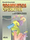 Grammatica operativa. La Lingua Italiana: struttura e funzioni