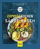 Expresskochen Säure-Basen (GU Gesund Essen) - Jürgen Vormann