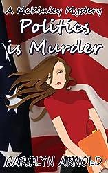 Politics is Murder (McKinley Mysteries series Book 4) (English Edition)