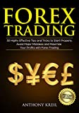 Forex Trading: 30 Highly Effective Tips and Tricks to Start Properly, Avoid Major Mistakes and 10x Your Profits with Forex (Basics Explained in Simple ... Tips, and More!) (English Edition)
