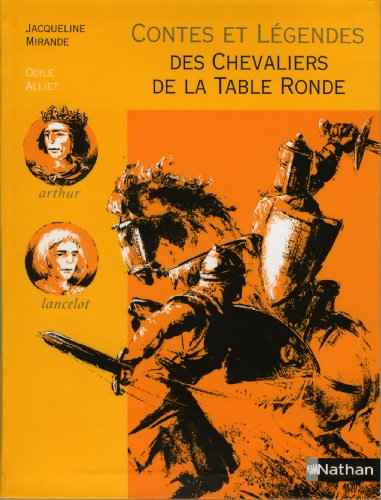 Contes et Légendes des Chevaliers de la Table Ronde (French Edition)