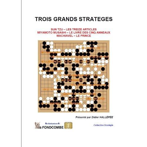 Trois grands stratèges (Sun Tzu, Musashi Miyamoto, Nicolas Machiavel)