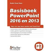 Basisboek PowerPoint 2016 en 2013: stap voor stap leren werken met PowerPoint