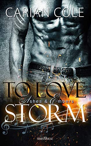 To Love Storm (Ashes & Embers 1) von [Cole, Carian]