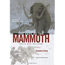 The Fate of the Mammoth: Fossils, Myth and History