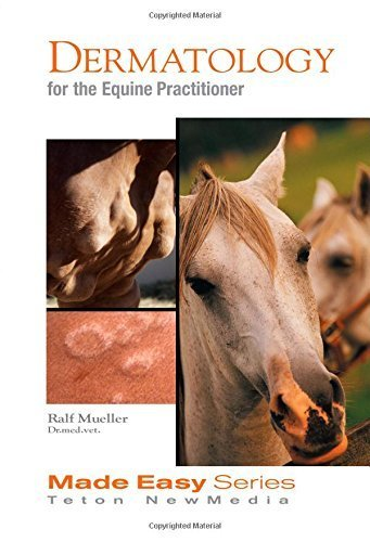 Dermatology for the Equine Practitioner (Equine Made Easy Series) by Ralf S. Mueller (2005-12-30)