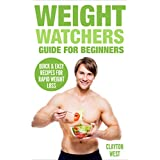 Weight Watchers: : Guide for Beginners: Quick & Easy Recipes for Rapid Weight Loss (English Edition)