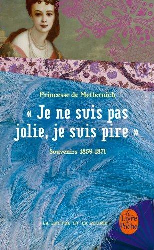 Je NE Suis Pas Jolie, Je Suis Pire... Souvenirs 1859-1871