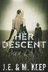Her Descent: A Psychological Horror Novel
