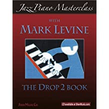 Jazz Piano Masterclass: The Drop 2 Book