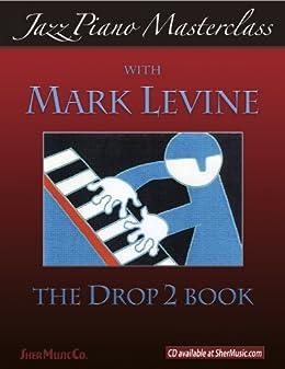 Jazz Piano Masterclass: The Drop 2 Book de [Levine, Mark]