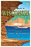 The WPA Guide to Wisconsin: The Federal Writers' Project Guide to 1930s Wisconsin by Federal Writers Project front cover