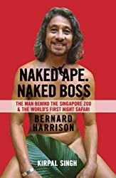 Naked Ape, Naked Boss: The Man Behind the Singapore Zoo and the world's first night safari