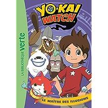 Yo-kai Watch 06 - Le maître des illusions