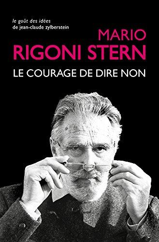 Le Courage de dire non: Conversations et entretiens, 1963-2007