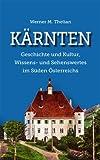 Kärnten – Geschichte und Kultur, Wissens- und Sehenswertes im Süden Österreichs