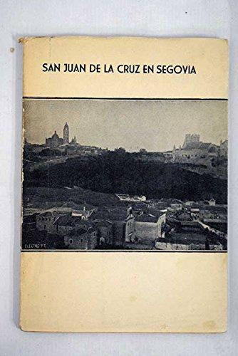 San Juan de la Cruz en Segovia San Juan De La Cruz