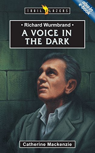 Richard Wurmbrand: A Voice in the Dark (Trailblazers) by Catherine MacKenzie (2005-01-20)