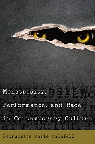 Monstrosity, Performance, and Race in Contemporary Culture (English Edition) por Bernadette Marie Calafell