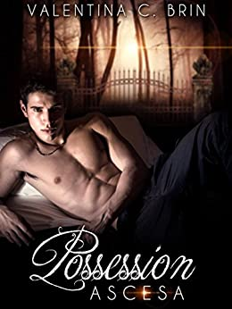 Possession: Ascesa di [Brin, Valentina C.]