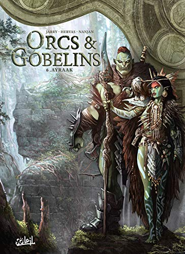 Orcs & Gobelins 06 - Ayraak par  J. Nanjan, Nicolas Jarry