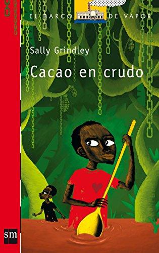 Cacao en crudo (El Barco de Vapor Roja)