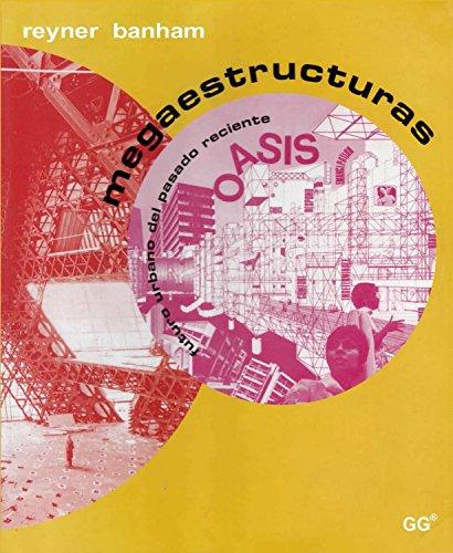 Megaestructuras: Futuro urbano del pasado reciente.
