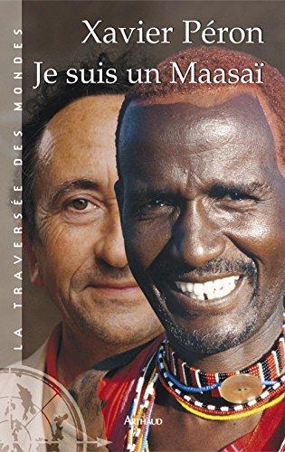 Je suis un Maasaï (La traversée des mondes