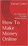 How To Make Money Online: 45+ Real Ways To Make Money Online (English Edition)
