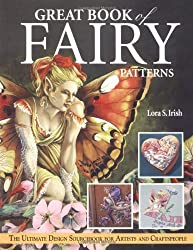 Great Book of Fairy Patterns: The Ultimate Design Sourcebook for Artists and Craftspeople by Lora Irish (2004-05-01)