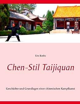 Chen-Stil Taijiquan: Geschichte und Grundlagen einer chinesischen Kampfkunst von [Krebs, Urs]