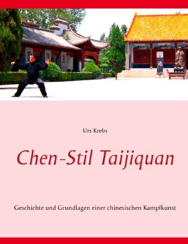 Chen-Stil Taijiquan: Geschichte und Grundlagen einer chinesischen Kampfkunst por Urs Krebs