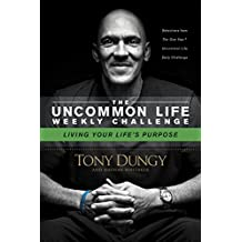Living Your Life's Purpose (The Uncommon Life Weekly Challenge) (English Edition)