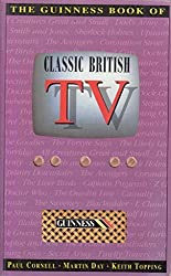 The Guinness Book of Classic British TV by Paul Cornell (1993-09-06)