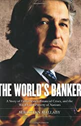 The World's Banker: A Story of Failed States, Financial Crises, and the Wealth and Poverty of Nations (Council on Foreign Relations Books (Penguin Press)) by Sebastian Mallaby (2004-09-23)